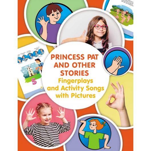 Princess Pat and Other Stories. Fingerplays and Activity Songs
