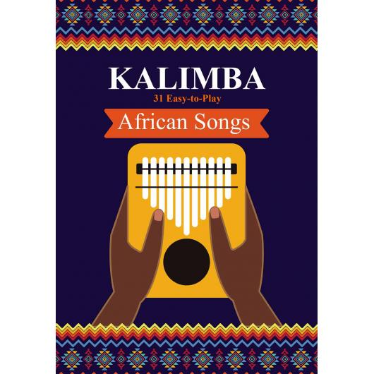 Kalimba. 31 Easy-to-Play African Songs: Songbook for Beginners Paperback