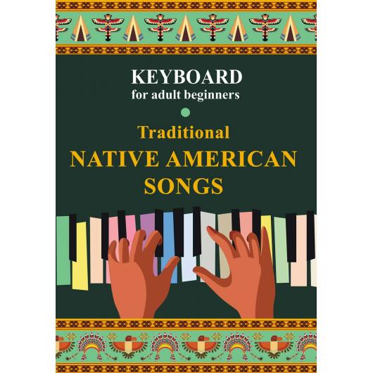 Keyboard for Adult Beginners - Traditional Native American Songs